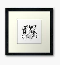 Love Your Neighbor Framed Print