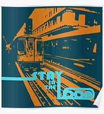 Stay in the Loop Poster