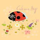 Cute As A Bug by Judith Loske