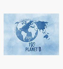 There Is No Planet B - Blue Photographic Print