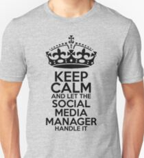 Keep Calm and Let the Social Media Manager Handle It T-Shirt