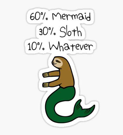 60% Mermaid, 30% Sloth, 10% Whatever Sticker