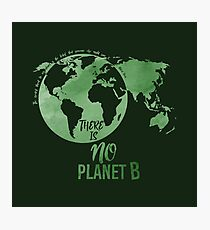 There Is No Planet B - Green Photographic Print