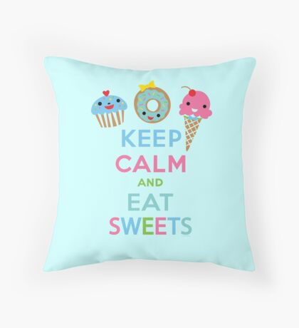 Keep Calm and Eat Sweets 2 Throw Pillow