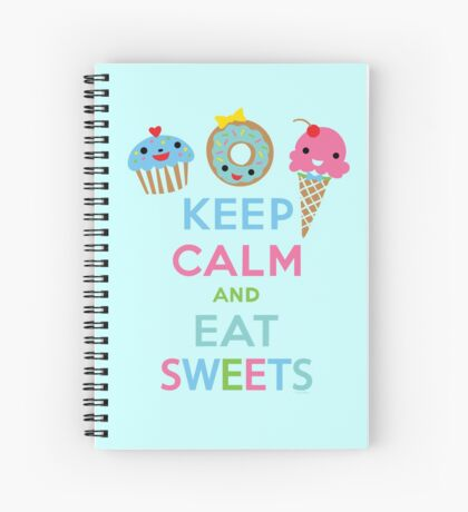 Keep Calm and Eat Sweets 2 Spiral Notebook