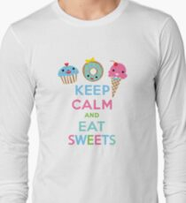 Keep Calm and Eat Sweets      Long Sleeve T-Shirt