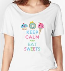 Keep Calm and Eat Sweets      Women's Relaxed Fit T-Shirt