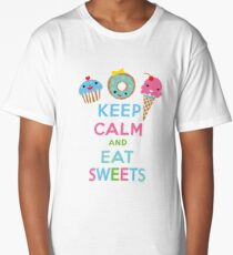 Keep Calm and Eat Sweets      Long T-Shirt