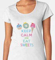 Keep Calm and Eat Sweets      Women's Premium T-Shirt