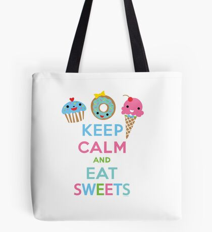 Keep Calm and Eat Sweets      Tote Bag