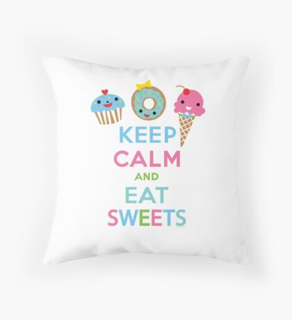 Keep Calm and Eat Sweets      Throw Pillow