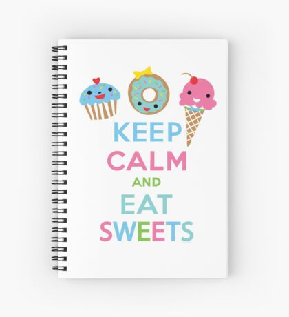 Keep Calm and Eat Sweets      Spiral Notebook