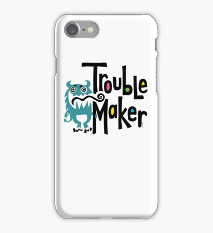 Trouble Maker - born bad iPhone Case/Skin