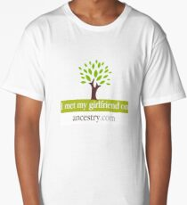 I Met My Girlfriend On Ancestry.com T shirt Long T-Shirt