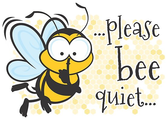 please be quiet bee posters by jamieleeart redbubble