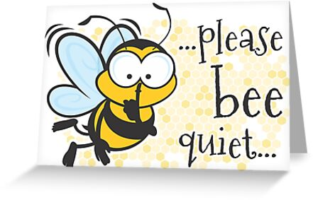 please be quiet bee greeting cards by jamieleeart redbubble