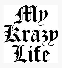 My Krazy Life Photographic Print