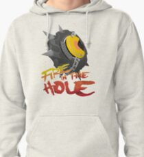 Fire in the hole! Pullover Hoodie
