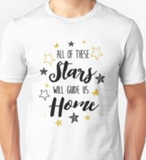 All Of The Stars Will Guide us Home Unisex T-Shirt