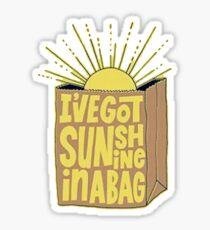 sunshine in a bag Sticker