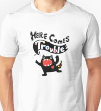 Here Comes Trouble - black monster Unisex T-Shirt