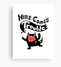 Here Comes Trouble - black monster Canvas Print