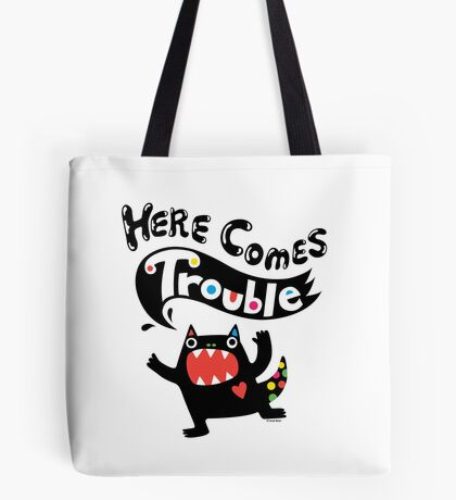 Here Comes Trouble - black monster Tote Bag