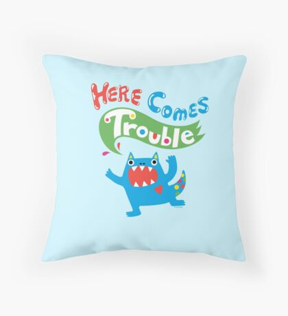 Here Comes Trouble ll  Throw Pillow