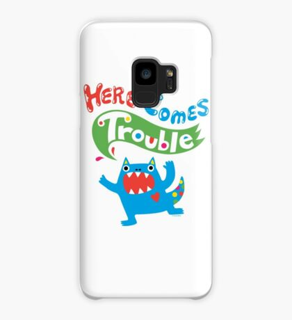 Here Comes Trouble primary Case/Skin for Samsung Galaxy