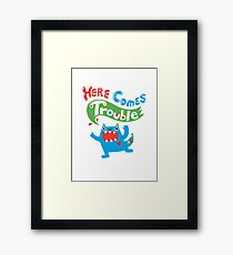 Here Comes Trouble primary Framed Print