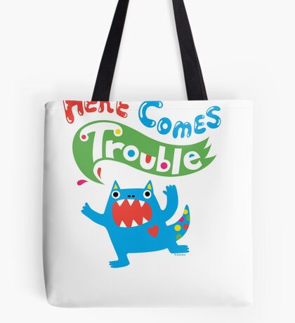 Here Comes Trouble primary Tote Bag