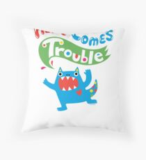 Here Comes Trouble primary Throw Pillow