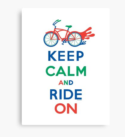 Keep Calm and Ride On - cruiser - primary colors Canvas Print