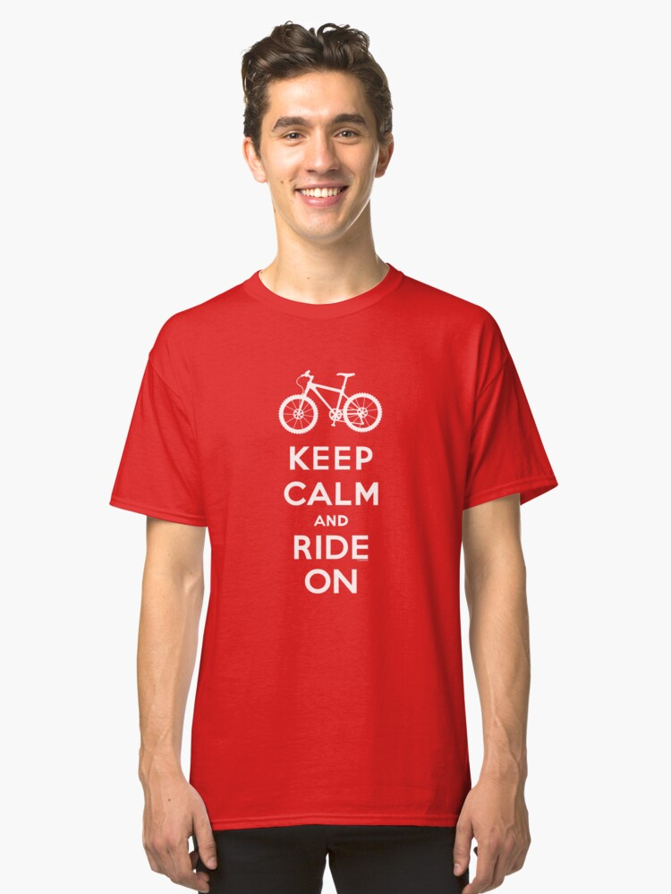 Keep Calm and Ride On mountain bike white fonts Classic T-Shirt Front