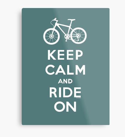 Keep Calm and Ride On mountain bike white fonts Metal Print