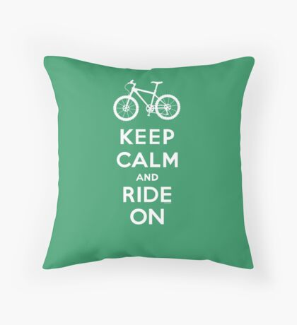 Keep Calm and Ride On mountain bike white fonts Throw Pillow