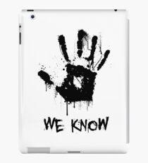 We Know (Splatter) iPad Case/Skin