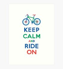 Keep Calm and Ride On - mountain bike - primary Art Print