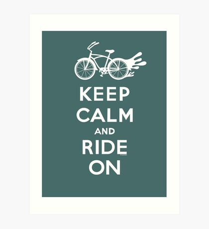 Keep Calm and Ride On - cruiser - white fonts 1 Art Print