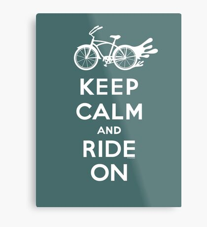 Keep Calm and Ride On - cruiser - white fonts 1 Metal Print