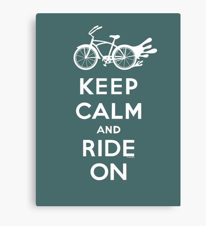 Keep Calm and Ride On - cruiser - white fonts 1 Canvas Print