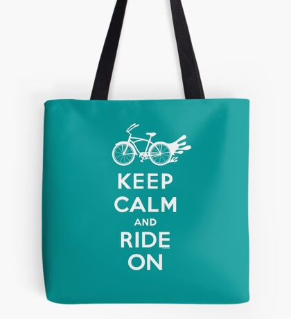 Keep Calm and Ride On - cruiser - white fonts 1 Tote Bag