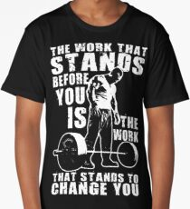 The Work That Stands Before You Long T-Shirt
