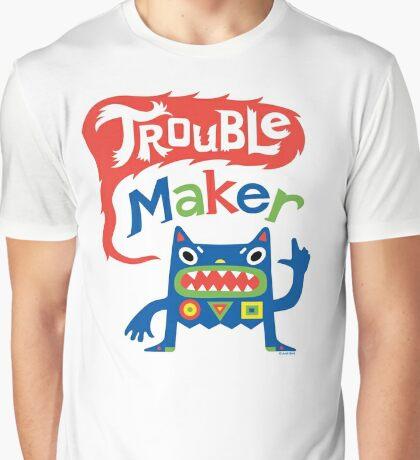 Trouble Maker  Graphic T-Shirt