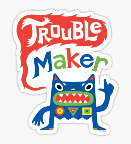 Trouble Maker  Sticker