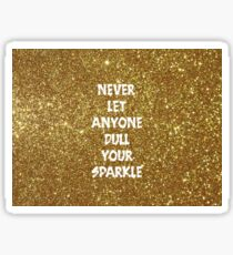 Never Let Anyone Dull Your Sparkle Sticker