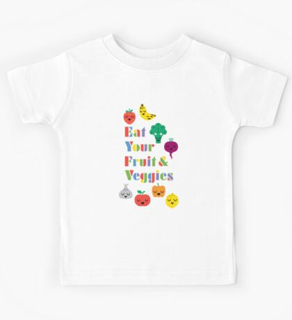 Eat Your Fruit & Veggies lll Kids Clothes