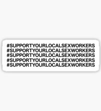 Support Your Local Sex Workers - Black/White Sticker