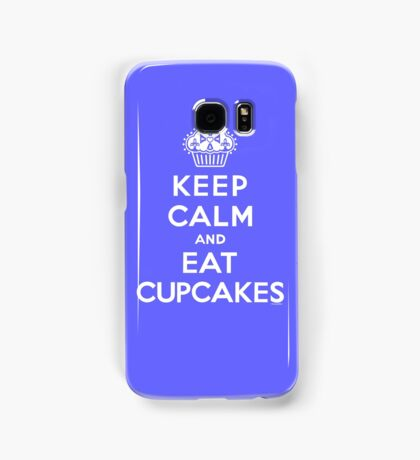 Keep Calm and Eat Cupcakes - white type Samsung Galaxy Case/Skin