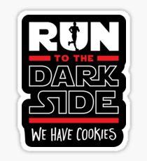 Run To The Dark Side, We Have Cookies Sticker